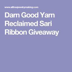 Darn Good Yarn Reclaimed Sari Ribbon Giveaway