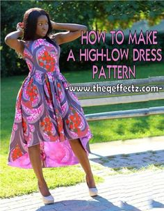 HOW TO MAKE A HIGH-LOW DRESS PATTERN TUTORIAL @ http://www.theqeffectz.com/2016/11/how-to-make-high-low-dress-pattern.html