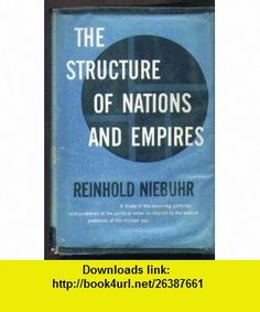 7 best torrents e book images on pinterest before i die behavior the structure of nations and empires reinhold niebuhr asin b000o2t8km tutorials fandeluxe Choice Image