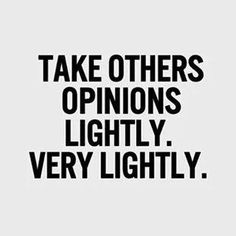 I can count the people who's opinions matter to me on one hand, and have fingers left over...