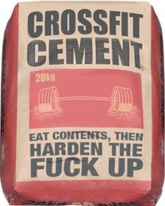 Crossfit surely will harden you up. OR, break you. LOL