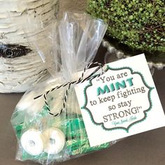 MINT to stay strong!  Tags for bag of mints given to fellow cancer and chemo patients. FREE DOWNLOAD and PRINTABLES