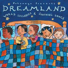 Putumayo Home | PUTUMAYO MUSIC - DREALAND WORLD LULLABIES | Toys 2 Learn