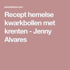 Recept hemelse kwarkbollen met krenten - Jenny Alvares