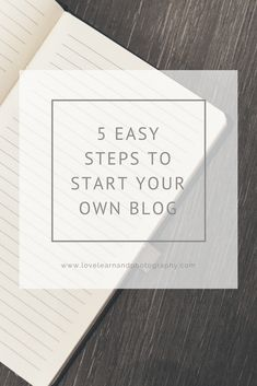 love, learn and photography - learning a little about me and photography enjoy!: 5 easy steps to start your blog today | how I started my blog
