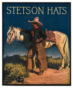 Stetson Hats Vintage Poster With Cowboy and Horse art print from Wallasso.Blending high-quality art with. Cowboy Horse, Cowboy Art, Cowboy And Cowgirl, Best Cowboy Hats, Cowboy Spurs, Vintage Advertisements, Vintage Ads, Vintage Posters, Advertising Poster