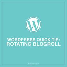 WordPress Quick Tip: Rotating Blogroll ------ Good ref for website development