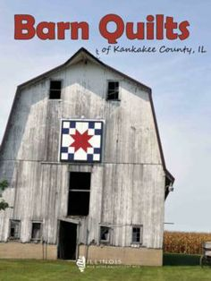 Welcome to Kankakee County, Illinois American Barn, American Quilt, Painting Patterns, Quilt Patterns, Painted Barn Quilts, Barn Art, Animal Graphic, Old Barns, Square Quilt