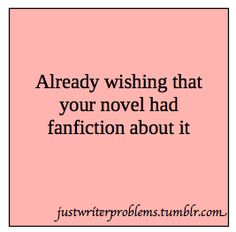 Writer Probs - I think this all the time!!!