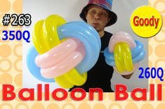 Balloon Ball   350Q   バルーンボールを作ろう!350Q編 【かねさんのバルーンアート】