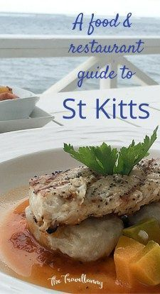 The best food to eat in the Caribbean island of St Kitts - and where to eat it: