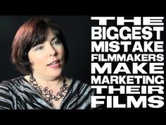 ▶ The Biggest Mistake Filmmakers Make Marketing Their Films by Sheri Candler - YouTube