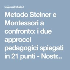 Metodo Steiner e Montessori a confronto: i due approcci pedagogici spiegati in 21 punti - Nostrofiglio.it