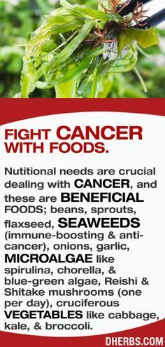 Nutitional needs are crucial dealing with cancer, and these are beneficial foods; beans, sprouts, flaxseed, seaweeds, onions, garlic, microalgae, Reishi & Shitake mushrooms, & cruciferous vegetables. #dherbs #healthtips