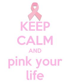 KEEP CALM AND pink your life