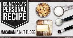 Dr. Mercola's Macadamia Nut Fudge Recipe