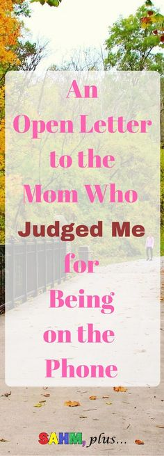 Open letter to the mom who judged me for being on the phone