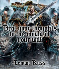 Primarch Quotes - Leman Russ