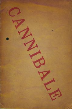 Cannibale. Edited by Francis Picabia. Paris, 1920. 2 numbers.