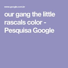 our gang the little rascals color - Pesquisa Google
