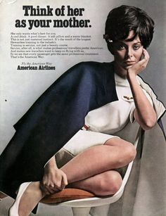 think of her as your mother. american airlines advertisement.