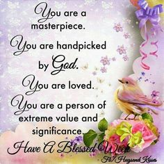 You are a masterpiece good morning good morning quotes good morning images beautiful good morning quotes Wonderful Day Quotes, Good Morning Friends Quotes, Happy Day Quotes, Good Afternoon Quotes, Good Morning Prayer, Good Morning Inspirational Quotes, Morning Greetings Quotes, Morning Blessings, Good Morning Messages