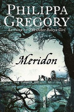 MERIDON #3 - Philippa Gregory: The daughter of Julia Lacey has been given to a family of gypsies to protect her from the Wideacre curse. Growing up she felt out of place. She & her sister are sold to the circus which brings her eventually to Wideacre where she realizes is the place she's dreamed of. Meridon must discover a way of living on Wideacre, yet avoiding the curse that claimed her mother & grandmother.