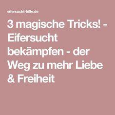 3 magische Tricks! - Eifersucht bekämpfen - der Weg zu mehr Liebe & Freiheit