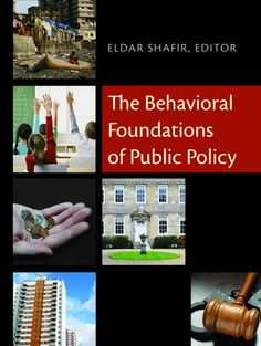 The behavioral foundations of public policy / edited by Eldar Shafir