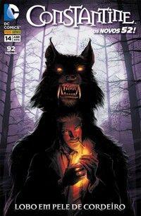 LIGA HQ - COMIC SHOP CONSTANTINE (NOVOS 52) #14 - Hellblazer - Vertigo PARA OS NOSSOS HERÓIS NÃO HÁ DISTÂNCIA!!!