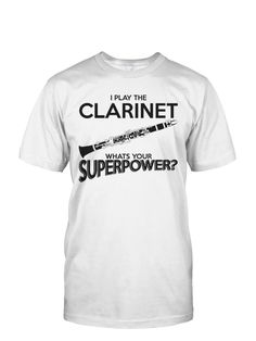 Do you have you Super power?? This one of a kind super power is an awesome talent that best suite to a clarinet player like you. Be proud and show the world how amazing the talent you have, with this
