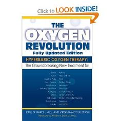 Hyperbaric Oxygen Therapy: The Groundbreaking New Treatment for Stroke, Alzheimer's, Parkinson's, Arthritis, Autism, Learning Disabilities and More by Dr. Paul Harch.  For additional information about hyperbaric oxygen therapy, visit http://www.healingdives.com.