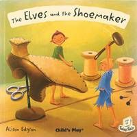 Flip-Up Fairy Tales: The Elves and the Shoemaker by Alison Edgson