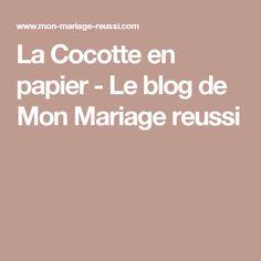 La Cocotte en papier - Le blog de Mon Mariage reussi