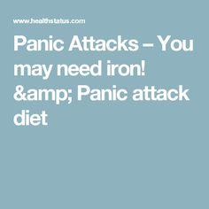 Panic Attacks – You may need iron! & Panic attack diet