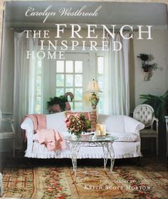 The French Inspired Home,a really nice book.
