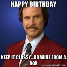 Happy birthday Ron burgundy