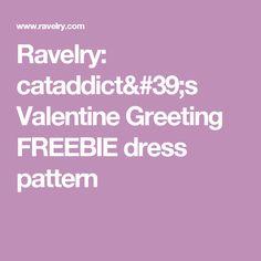 Ravelry: cataddict's Valentine Greeting FREEBIE dress pattern