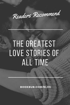 b070c9b94352 Looking for romantic books? Check out this list of the best love stories of  all