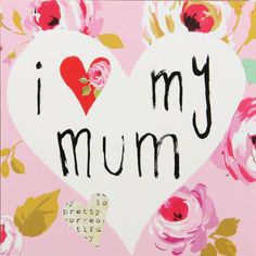 Pin by amy on ma day pinterest i love my mum mothers day card m4hsunfo Gallery