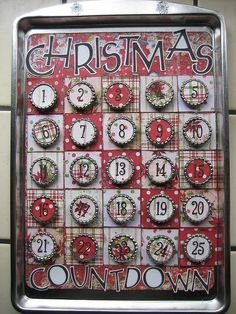 """Calendar Cookie sheet is from the Dollar Tree, all PP is Daisy D's. I flattened bottlecaps in my Sizzix and used QK Katie Skinny Mini font for the numbers and Cricut George for """"Christmas Countdown. All Things Christmas, Holiday Fun, Christmas Holidays, Christmas Decorations, Christmas Ideas, Festive, Merry Christmas, Bottle Top Crafts, Bottle Cap Projects"""
