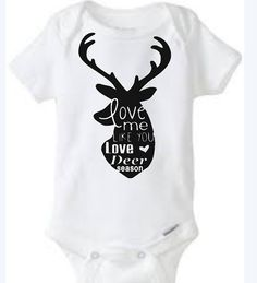Deer season. Love. Baby onesie. Toddler tshirt. Daddy. https://www.etsy.com/listing/217579032/deer-season-love-baby-girl-boy-toddler