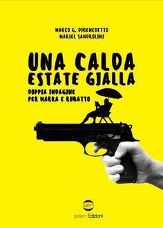Una calda estate gialla - Marco G. Dibenedetto,Mariel Sandrolini - Recensioni su Anobii