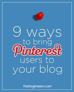 9 ways to bring pinterest users to your blog