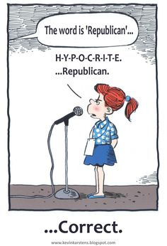 I dunno.I spell Democrat that way too. Cause Republicans sure as hell ain't the only ones being hypocrites. Republican Party, Political Cartoons, Political Satire, Political Quotes, Political Views, Signs, Dumb And Dumber, Just In Case, I Laughed
