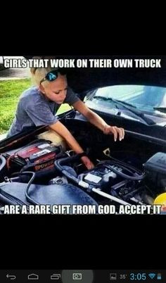 Women who work on their own truck are a gift from God.