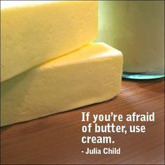 full fat organic dairy, raw if possible  make your own butter!
