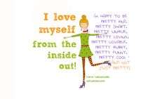 11 Reminders for Girls to Love Themselves From the Inside Out - Love Quotes With Images, Self Love Quotes, Happy Quotes, Positive Quotes, Happiness Quotes, Karen Salmansohn, Fact Families, Love You, Let It Be