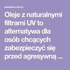 Oleje z naturalnymi filtrami UV to alternatywa dla osób chcących zabezpieczyć się przed agresywną chemią i konserwantami zawartymi w popularnych preparatach.Stosując naturalne filtry przeciwsłoneczne odżywimy a także nawilżymy naszą skórę, dostarczymy jej witamin oraz ochronimy przed szkodliwym wpływem wolnych rodników. Co oznacza skrót SPF? SPF (ang. Sun Protection Factor)towspółczynnik ochrony przeciwsłonecznej. Określa jakie filtry …