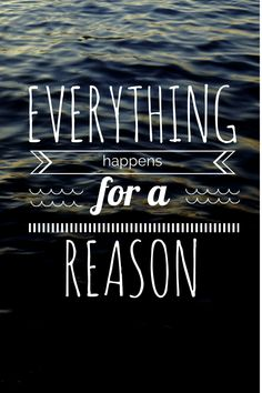 Significado: Tudo acontece por uma razão